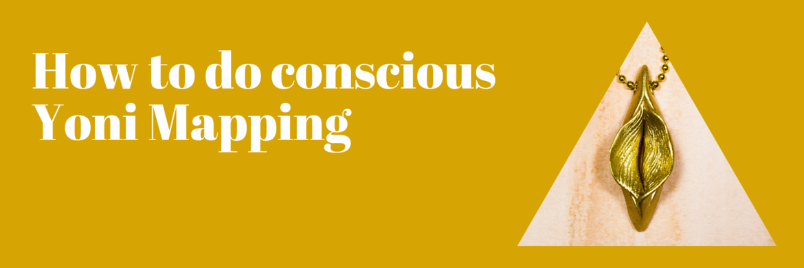 Conscious yoni mapping