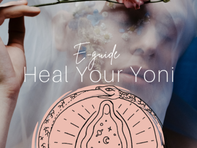 Heal Your Yoni E-Guide